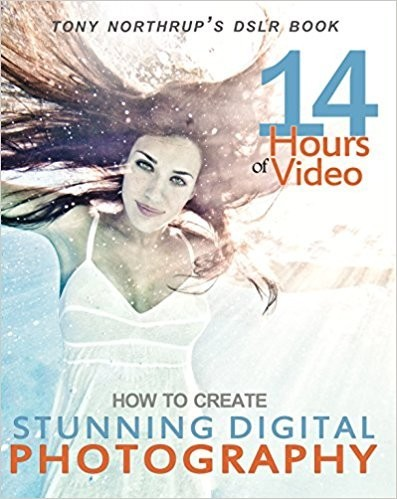 Tony Northrup's Dslr Book: How to Create Stunning Digital Photography (GRATUIT)